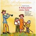 K Rokycanům cesta zlatá - sborník českých lidových písní - zpěvník