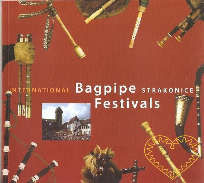 International Bagpipe Festivals Strakonice - anglický překlad knihy Mezinárodní dudácké festivaly Strakonice. Kniha o historii tohoto festivalu, který se koná již od roku 1967 ve Strakonicích. Publikace se stručně zmiňuje o historii dudáctví na Strak