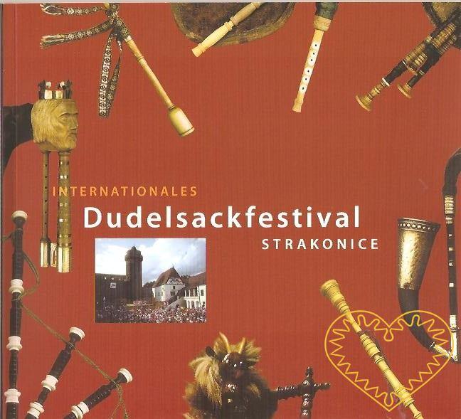 Internationales Dudelsackfestival Strakonice - německý překlad knihy Mezinárodní dudácké festivaly Strakonice. Kniha o historii tohoto festivalu, který se koná již od roku 1967 ve Strakonicích. Publikace se stručně zmiňuje o historii dudáctví na Stra