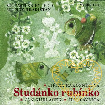 Studánko rubínko. Bohatě ilustrovaná kniha s říkadly, popěvky (texty i noty), zajímavými informacemi a s CD skupiny Hradišťan.